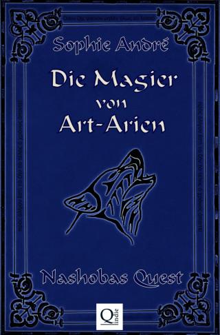 Sophie André: Die Magier von Art-Arien - Band 1