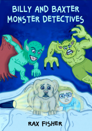 rax fisher: billy and baxter monster detectives