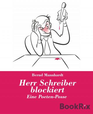 Bernd Mannhardt: Herr Schreiber blockiert