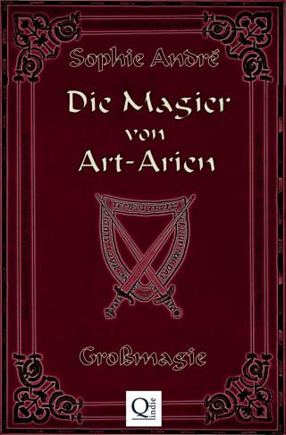 Sophie André: Die Magier von Art-Arien - Band 4