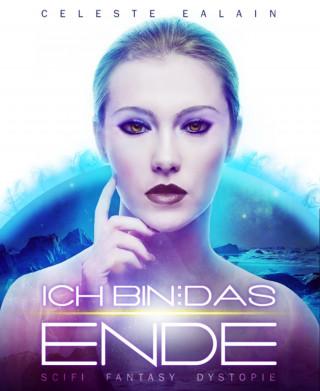Celeste Ealain: Ich bin ... das Ende