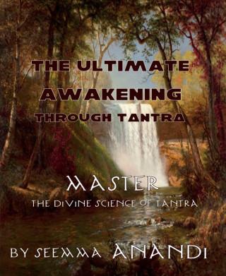 Seema Anandi: The ultimate awakening through Tantra