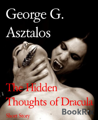 George G. Asztalos: The Hidden Thoughts of Dracula
