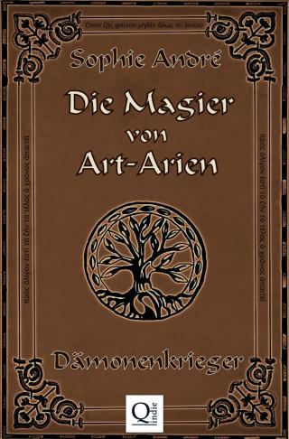 Sophie André: Die Magier von Art-Arien - Band 2
