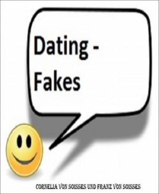 Cornelia von Soisses, Franz von Soisses: Dating - Fakes