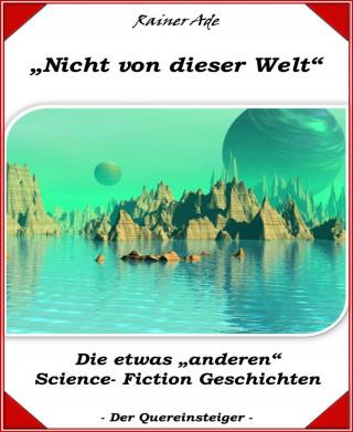 Rainer Ade: Nicht von dieser Welt