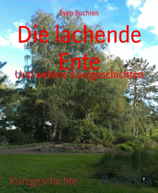 Sven Buchien: Die lachende Ente