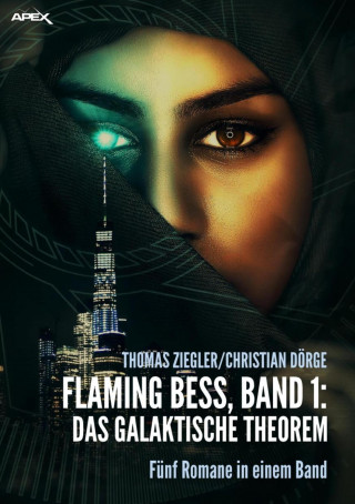 Thomas Ziegler, Christian Dörge: FLAMING BESS, Band 1: DAS GALAKTISCHE THEOREM