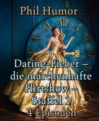 Phil Humor: Dating-Fieber – die märchenhafte Flirtshow – Staffel 1