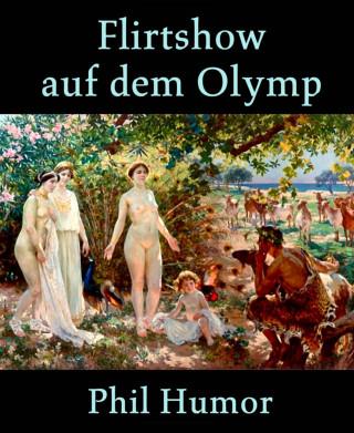Phil Humor: Flirtshow auf dem Olymp