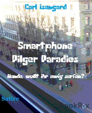 Carl Isangard: Smartphone Pilger Paradies