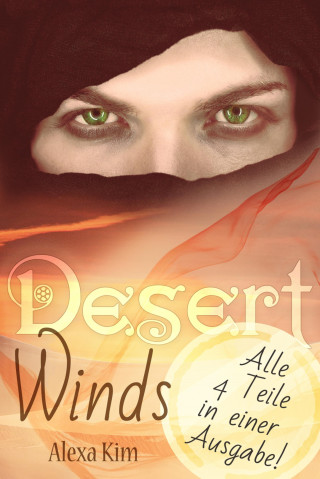 Alexa Kim: Desert Winds (4 Teile Gesamtausgabe)