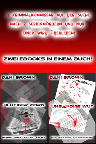 Dani Brown: Blutiger Zorn & Unbändige Wut