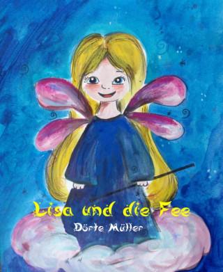 Dörte Müller: Lisa und die Fee