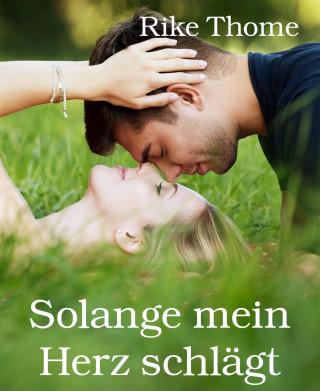 Rike Thome: Solange mein Herz schlägt
