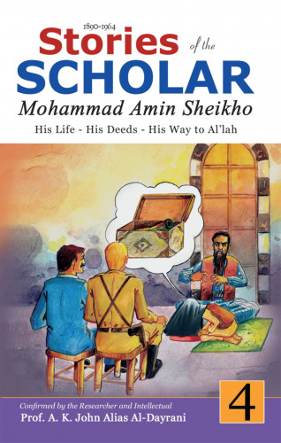 Mohammad Amin Sheikho, A. K. John Alias Al-Dayrani: Stories of the Scholar Mohammad Amin Sheikho - Part Four