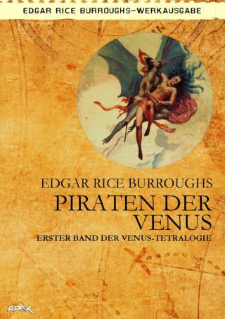 Edgar Rice Burroughs: PIRATEN DER VENUS - Erster Roman der VENUS-Tetralogie
