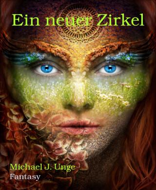 Michael J. Unge: Ein neuer Zirkel
