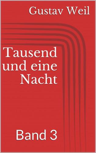 Gustav Weil: Tausend und eine Nacht, Band 3