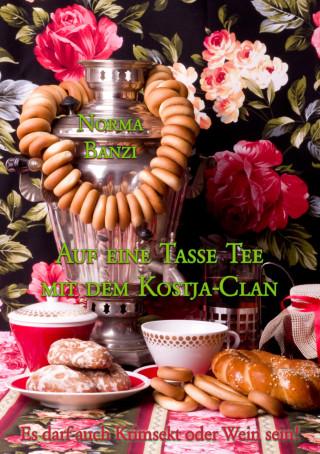 Norma Banzi: Auf eine Tasse Tee mit dem Kostja-Clan