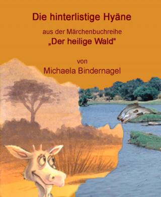 Michaela Bindernagel: Die hinterlistige Hyäne