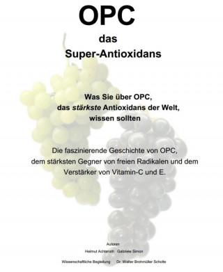 Helmut Achterath, Gabriele Simon, Dr. Walter Brohmüller Scholte: OPC das Super-Antioxidans