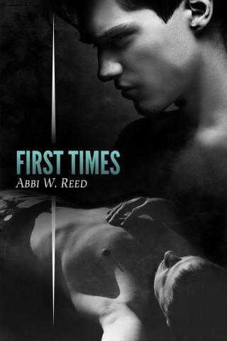 Abbi W. Reed: First Times