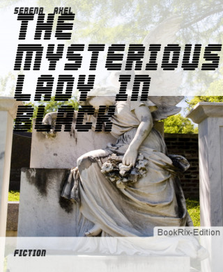 Serena Axel: The Mysterious Lady In Black