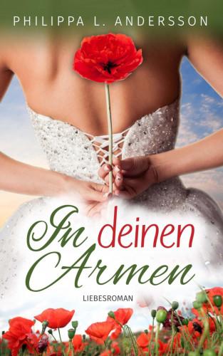 Philippa L. Andersson: In deinen Armen