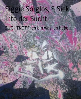 Siggie Sorglos, S Siek: Into der Sucht