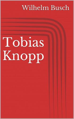 Wilhelm Busch: Tobias Knopp