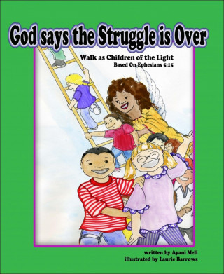 Ayani_Meli: God Says the Struggle is Over: