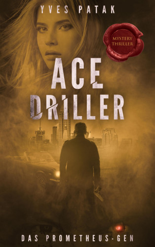 Yves Patak: ACE DRILLER
