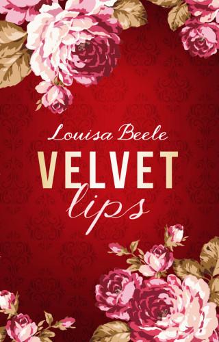 Louisa Beele: Velvet Lips