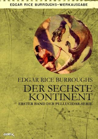 Edgar Rice Burroughs, Helmut W. Pesch: DER SECHSTE KONTINENT - Erster Roman der PELLUCIDAR-Serie