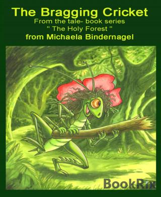 Michaela Bindernagel: The Bragging Cricket