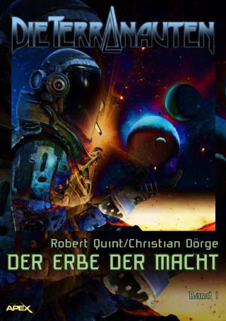 Robert Quint, Christian Dörge: DIE TERRANAUTEN, Band 1: DER ERBE DER MACHT