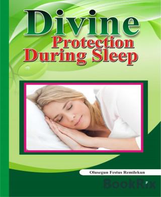 OLUSEGUN FESTUS REMILEKUN: Divine Protection During Sleep