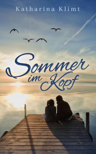 Katharina Klimt: Sommer im Kopf