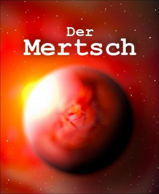 René Jossen: Der Mertsch