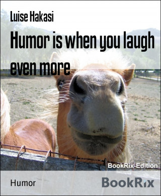 Luise Hakasi: Humor is when you laugh even more