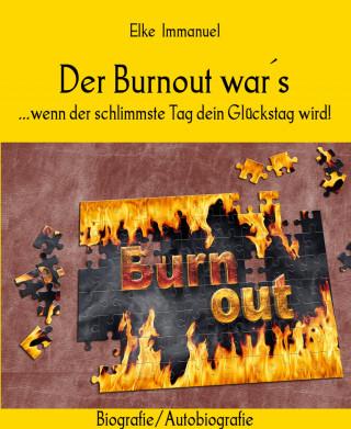 Elke Immanuel: Der Burnout war´s