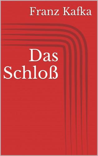 Franz Kafka: Das Schloß