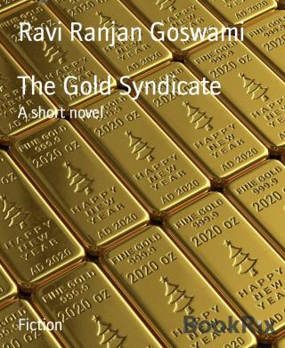 Ravi Ranjan Goswami: The Gold Syndicate