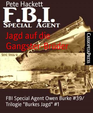 Pete Hackett: Jagd auf die Gangster-Brüder