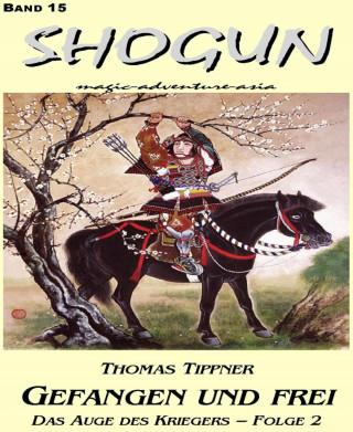 Thomas Tippner: Das Auge des Kriegers 2: Gefangen und frei