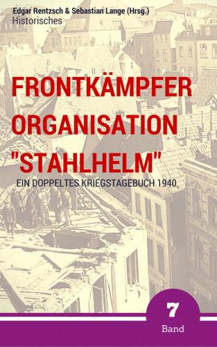 "Edgar Rentzsch, Sebastian Lange (Hrsg.): Frontkämpfer Organisation ""Stahlhelm"" - Band 7"
