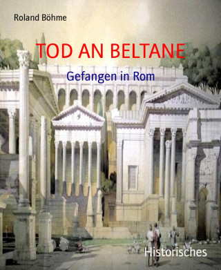 Roland Böhme: TOD AN BELTANE