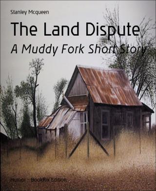 Stanley Mcqueen: The Land Dispute