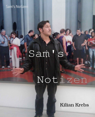 Kilian Krebs: Sam's Notizen
